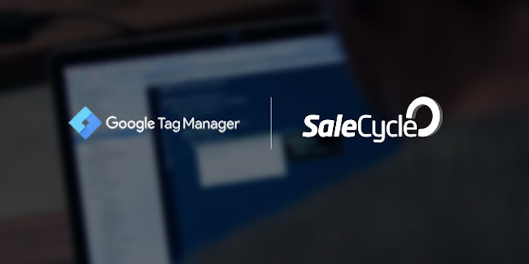 SaleCycle est désormais intégré à Google Tag Manager